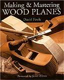 Making & Mastering Wood Planes
