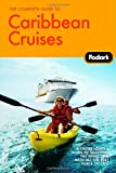The Complete Guide to Caribbean Cruises, 2nd Edition: A cruise lover's guide to selecting the right trip, with all the best ports of call (Travel Guide)