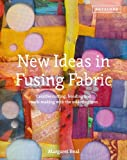 New Ideas in Fusing Fabric: Creative Cutting, Bonding and Mark-Making with the Soldering Iron by Margaret Beal (2013) Hardcover