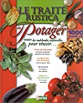 Le trait� Rustica du potager : Toutes...