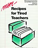 More recipes for tired teachers:well-seasoned activities for the ESOL classroom