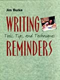 Writing Reminders: Tools, Tips, and Techniques