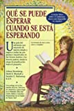 Qué Se Puede Esperar Cuando Se Está Esperando (What to Expect When You're Expecting) (Spanish Edition) (0761109498) by Eisenberg, Arlene
