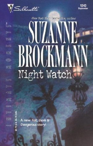 Night Watch: Tall, Dark, and Dangerous (Silhouette Intimate Moments, No. 1243), SUZANNE BROCKMANN