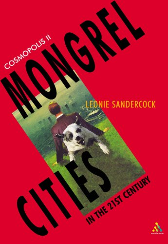 Cosmopolis II: Mongrel Cities of the 21st Century