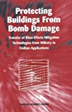 img - for Protecting Buildings from Bomb Damage:: Transfer of Blast-Effects Mitigation Technologies from Military to Civilian Applications book / textbook / text book