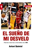 El Sueño De Mi Desvelo. Historias Nocturnas E Imborrables De La NBA (Deportes (corner))