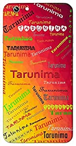Tarunima (youth) Name & Sign Printed All over customize & Personalized!! Protective back cover for your Smart Phone : Moto G-4