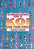 Guide to Koi for Your Pond (079380597X) by Axelrod, Herbert R.
