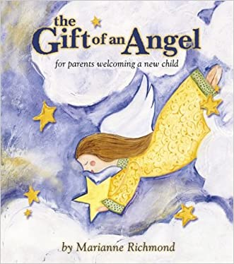 The Gift of an Angel: For Parents Welcoming a New Child written by Marianne Richmond