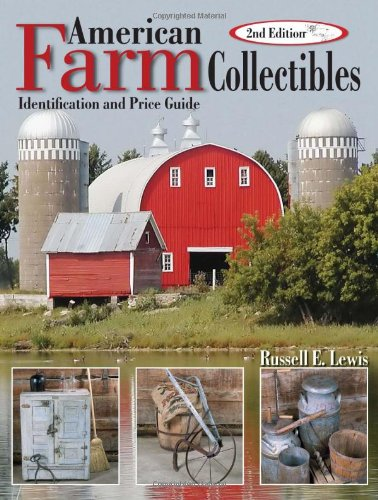 American Farm Collectibles: Identification and Price Guide, 2nd Edition