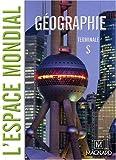 echange, troc Jacqueline Jalta, Jean-François Joly, Roger Reineri, José Riquier, Collectif - Géographie Tle S : L'espace mondial