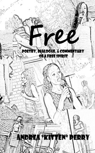 Free: Poetry, Dialogue, and Commentary of a Free Spirit