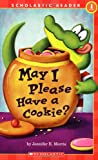 Scholastic Reader: May I Please Have a Cookie?: Level 1