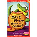 May I Please Have a Cookie? (Scholastic Readers, Level 1) ~ Jennifer E. Morris