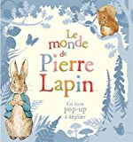 Le monde de Pierre Lapin: Un livre pop-up à déplier