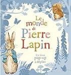 Le monde de Pierre Lapin: Un livre po...