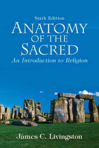 Anatomy of the Sacred: An Introduction to Religion (6th...
