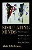 Simulating minds :  the philosophy, psychology, and neuroscience of mindreading /