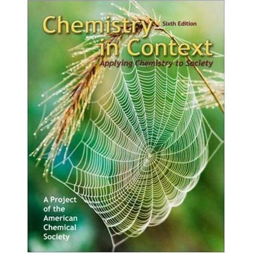 Chemistry in Context: Applying Chemistry to Society...
