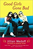 Good Girls Gone Bad: A Novel