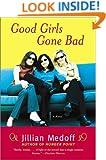 Good Girls Gone Bad: A Novel
