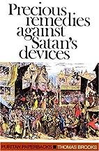 Precious Remedies Against Satan's Devices…
