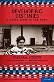img - for Developing Destinies: A Mayan Midwife and Town (Child Development in Cultural Context) book / textbook / text book