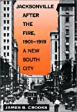 img - for Jacksonville after the Fire, 1901-1919: A New South City book / textbook / text book