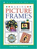 Making Picture Frames (Kids Can Do It) (1550745050) by Hendry, Linda