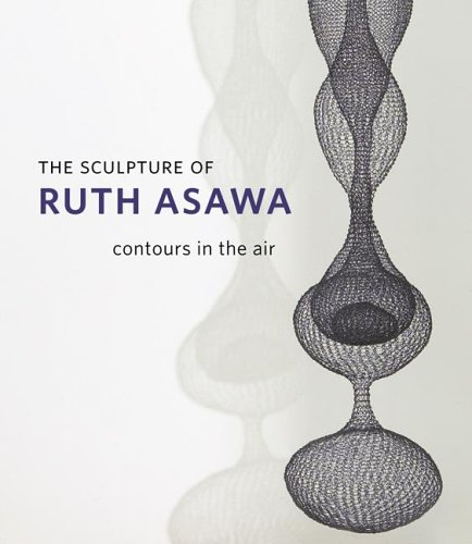 The Sculpture of Ruth Asawa - Contours in the Air