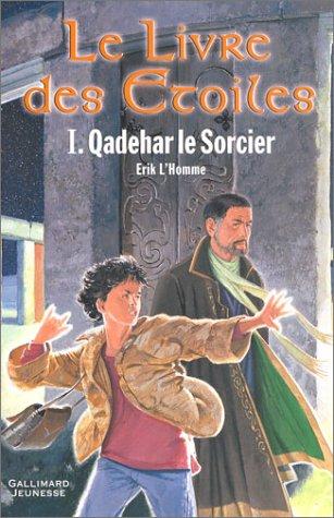 Le Livre des étoiles (1) : Qadehar le sorcier