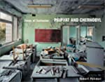 Zones of Exclusion: Pripyat and Chern...