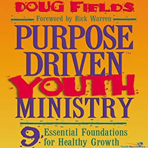 Purpose Driven® Youth Ministry | [Doug Fields]