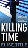 img - for Killing Time: A Mystery (St. Martin's Minotaur Mysteries) book / textbook / text book