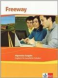 Freeway Allgemeine Ausgabe / Schülerbuch: Englisch für berufliche Schulen