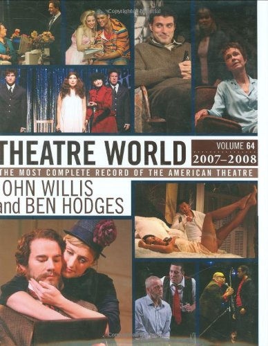 Theatre World Volume 64, 2007-2008: The Most Complete Record of the American Theatre