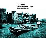 Tacheles - Zerstörung einer Utopie (German Edition)