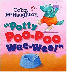 Potty Poo-Poo Wee-Wee!: Colin McNaughton: 9780763627812: Amazon.com: Books