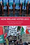 How Ireland Voted 2011: The Full Stor...
