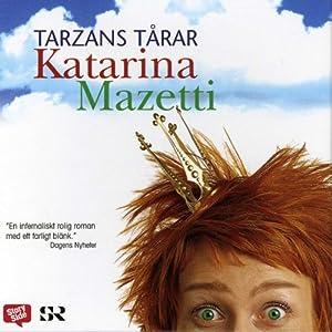 Tarzans tårar [Tarzan's Tears] | [Katarina Mazetti]