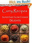 Curry Recipes - Super Easy Slow Cooke...
