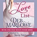 The Love List: Half Moon House, Book 1 (       UNABRIDGED) by Deb Marlowe Narrated by Stevie Zimmerman