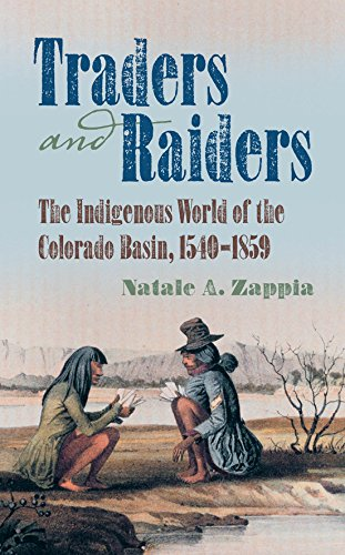 traders-and-raiders-the-indigenous-world-of-the-colorado-basin-1540-1859