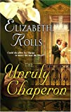 """The Unruly Chaperon - Lady Winters dilemma HqH 0607"" av Elizabeth Rolls"