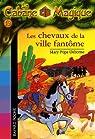 La Cabane Magique, Tome 13 : Les chevaux de la ville fantôme par Mary Pope Osborne