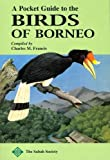 Charles M. Francis Pocket Guide to the Birds of Borneo
