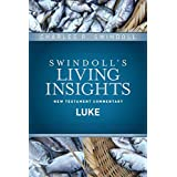 Insights on Luke (Swindoll's Living Insights New Testament Commentary Book 3)