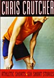 Athletic Shorts: Six Short Stories (0060507837) by Crutcher, Chris