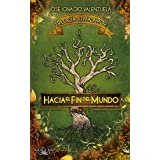 Hacia el Fin del Mundo = To the End of the World (Trilogia del Malamor)
